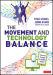 The Movement and Technology Balance