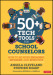 50+ Tech Tools for School Counselors