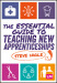 The Essential Guide to Teaching New Apprenticeships