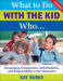 What to Do With the Kid Who...