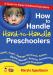 How to Handle Hard-to-Handle Preschoolers