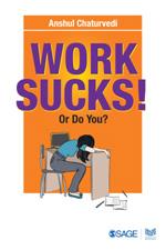 Work Sucks? Or Do You?