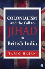 Colonialism and the Call to Jihad in British India