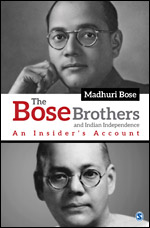 The Bose Brothers and Indian Independence